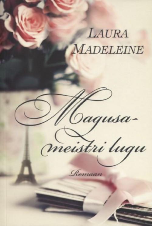 Magusameistri lugu Laura Madeleine